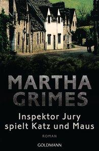 Martha  Grimes - Inspektor Jury spielt Katz und Maus
