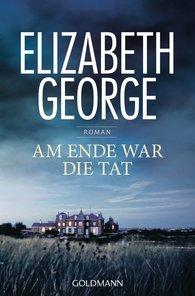 Elizabeth  George - Am Ende war die Tat