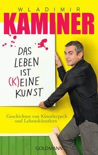 Wladimir  Kaminer - Das Leben ist keine Kunst