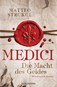 Matteo  Strukul - Medici - Die Macht des Geldes