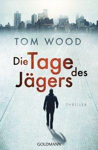 Tom  Wood - Die Tage des Jägers