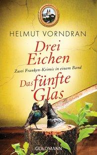 Helmut  Vorndran - Drei Eichen / Das fünfte Glas