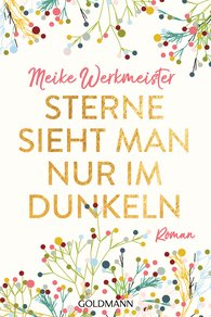 Meike  Werkmeister - Stars Can Only Be Seen  in the Dark