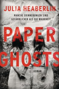Julia  Heaberlin - Paper Ghosts