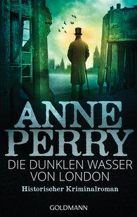 Anne  Perry - Die dunklen Wasser von London