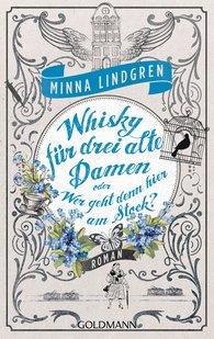 Minna  Lindgren - Whisky für drei alte Damen oder Wer geht denn hier am Stock?