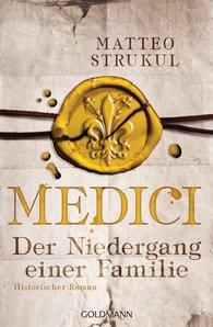 Matteo  Strukul - Medici - Der Niedergang einer Familie