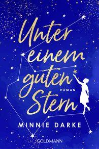 Minnie  Darke - Unter einem guten Stern