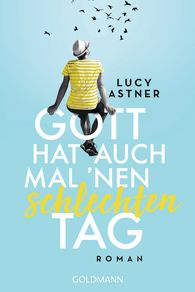 Lucy  Astner - God Can Sometimes also Have a Bad Hair Day