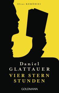 Daniel  Glattauer - Vier Stern Stunden
