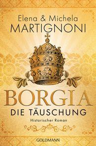 Elena  Martignoni, Michela  Martignoni - Borgia - Die Täuschung