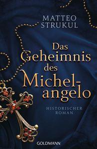 Matteo  Strukul - Das Geheimnis des Michelangelo