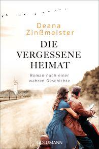 Deana  Zinßmeister - Die vergessene Heimat