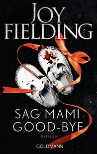 Joy  Fielding - Sag Mami Good-bye