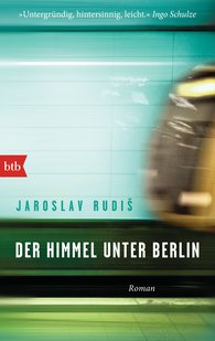 Jaroslav  Rudiš - Der Himmel unter Berlin