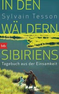 Sylvain  Tesson - In den Wäldern Sibiriens