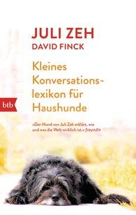 Juli  Zeh, David  Finck - Kleines Konversationslexikon für Haushunde
