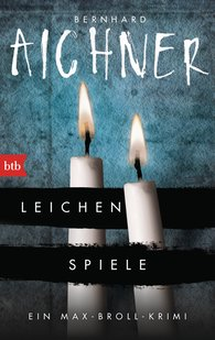 Bernhard  Aichner - Leichenspiele