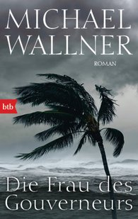 Michael  Wallner - Die Frau des Gouverneurs