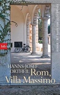 Hanns-Josef  Ortheil - Rom, Villa Massimo
