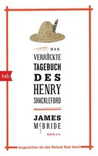 James  McBride - Das verrückte Tagebuch des Henry Shackleford
