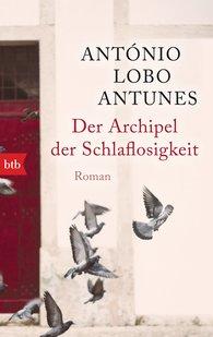 António  Lobo Antunes - Der Archipel der Schlaflosigkeit