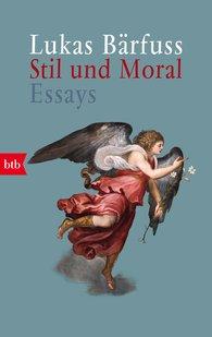 Lukas  Bärfuss - Stil und Moral