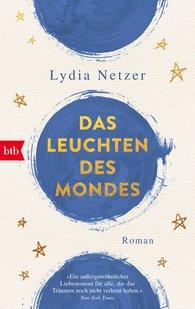 Lydia  Netzer - Das Leuchten des Mondes