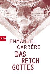 Emmanuel  Carrère - Das Reich Gottes