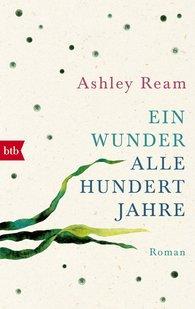 Ashley  Ream - Ein Wunder alle hundert Jahre