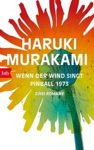 Haruki  Murakami - Wenn der Wind singt / Pinball 1973