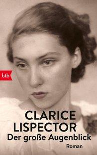 Clarice  Lispector - Der große Augenblick
