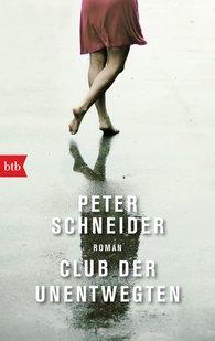 Peter  Schneider - Club der Unentwegten