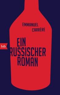 Emmanuel  Carrère - Ein russischer Roman