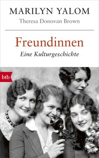 Marilyn  Yalom, Theresa  Donovan Brown - Freundinnen