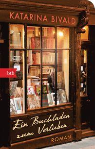 Katarina  Bivald - Ein Buchladen zum Verlieben
