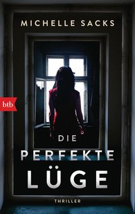 Michelle  Sacks - Die perfekte Lüge