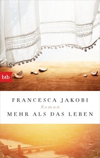 Francesca  Jakobi - Mehr als das Leben