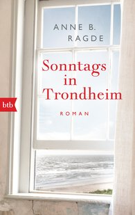 Anne B.  Ragde - Sonntags in Trondheim