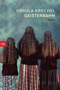 Ursula  Krechel - Geisterbahn