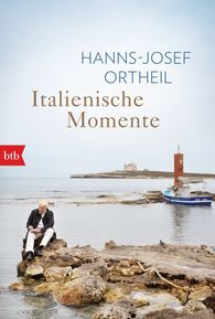 Hanns-Josef  Ortheil - Italienische Momente
