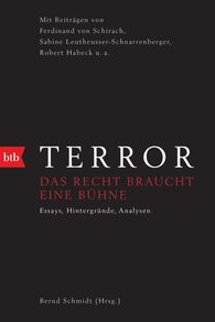 Bernd  Schmidt  (Editor) - <i>Terror </i>– The Law Needs a Stage