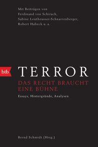 Bernd  Schmidt  (Editor) - <i>Terror </i>– The Law Needs a Stage