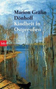 Marion Gräfin  Dönhoff - Kindheit in Ostpreußen