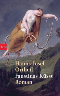 Hanns-Josef  Ortheil - Faustinas Küsse