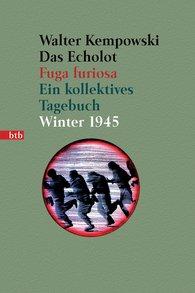 Walter  Kempowski - Das Echolot - Fuga furiosa - Ein kollektives Tagebuch - Winter 1945 - (3. Teil des Echolot-Projekts)