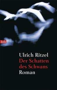 Ulrich  Ritzel - The Shadow of the Swan