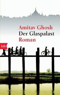 Amitav  Ghosh - Der Glaspalast