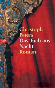Christoph  Peters - Das Tuch aus Nacht
