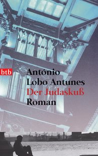 António  Lobo Antunes - Der Judaskuß